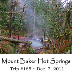 Trip 165 Mt Baker Hot Springs 12-07-2011