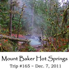 Trip 165 Mt Baker Hot Springs 12-07-2011