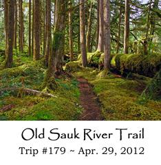 Trip 179 Old Sauk River Trail