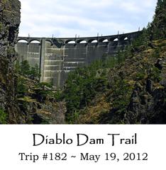 Trip 182 Diablo Dam Trail