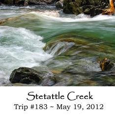 Trip 183 Stetattle Creek