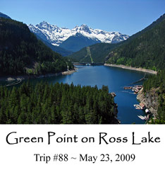 Trip 88 Green Point on Ross Lake 05-23-09