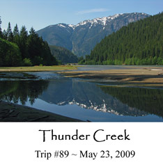 Trip 89 Thunder Creek 05-23-09